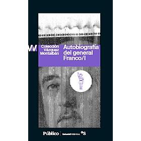 Autobiografía del general Franco I