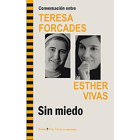Sin Miedo. Conversación entre Teresa Forcades y Esther Vivas