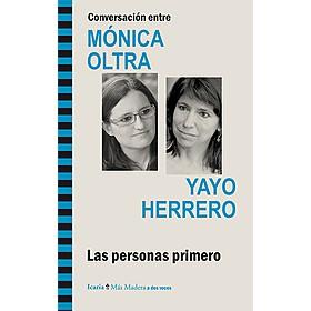 Las personas primero. Conversación entre Mónica Oltra y Yayo Herrero