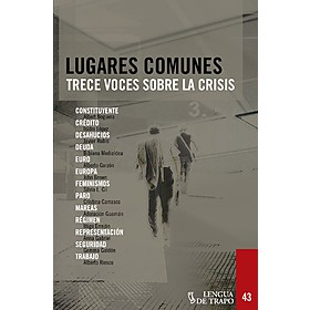 Lugares comunes: Trece voces sobre la crisis
